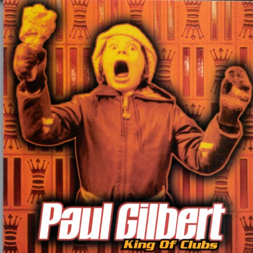 King Of Clubs Paul Gilbert Songs Reviews Credits