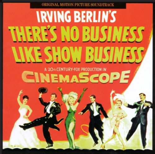 Irving Berlin: There's No Business Like Show Business [Original Motion Picture Soundtrack]