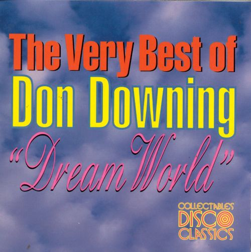 The Very Best of Don Downing: Dream World