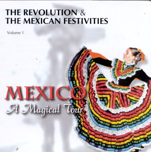 The Revolution & the Mexican Festivities, Vol. 1