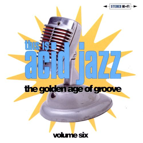 This Is Acid Jazz, Vol. 6: Golden Age of Groove