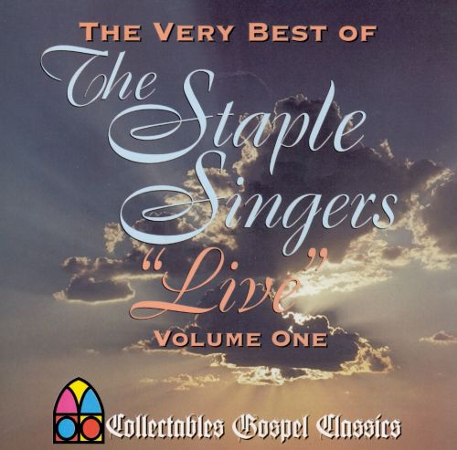 The Very Best of the Staple Singers, Vol. 1: Live