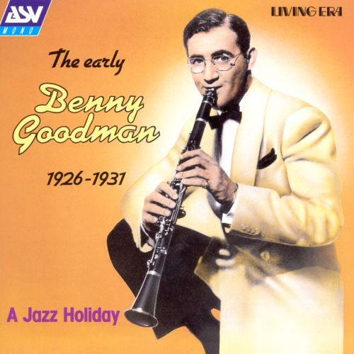 Jazz Holiday, 1926-1931:  Early Benny Goodman