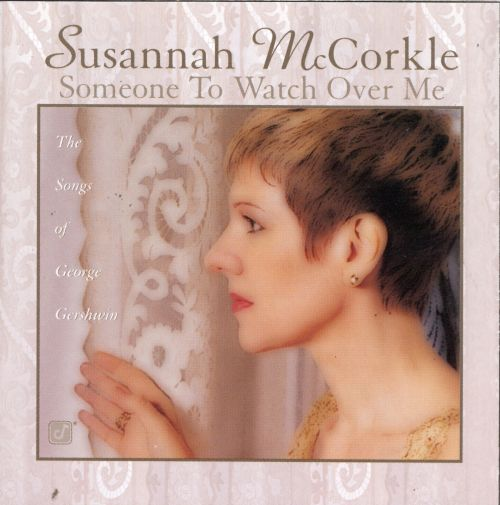 Someone to Watch Over Me: The Songs of George Gershwin