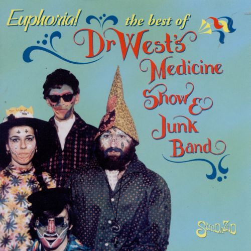 Euphoria!: The Best of Dr. West's Medicine Show & Junk Band