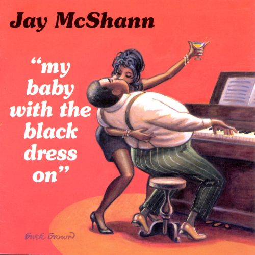 My Baby With The Black Dress On Jay Mcshann Songs Reviews