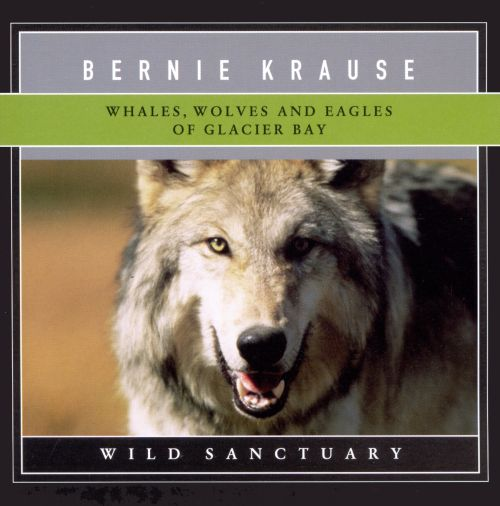 Whales, Wolves and Eagles of Glacier Bay: Wild Sanctuary