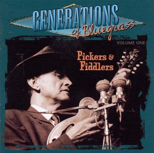 Generations of Bluegrass, Vol. 1: Pickers & Fiddlers