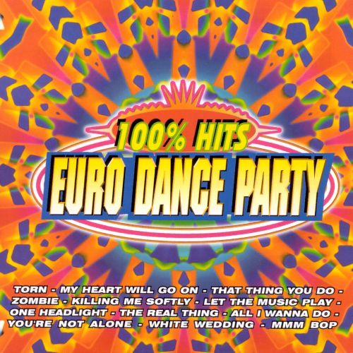 Euro Dance Party: 100% Hits