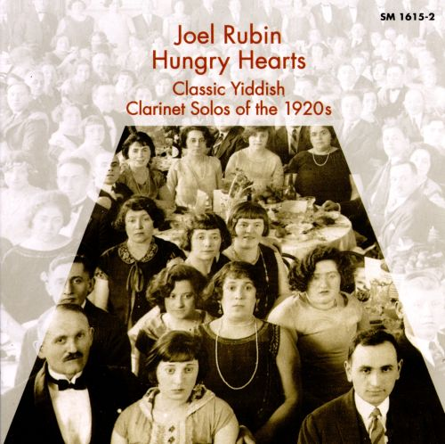 Hungry Hearts: Classic Yiddish Clarinet Solos of the 1920s