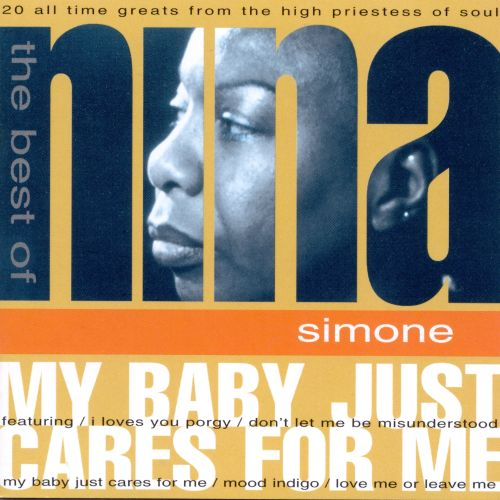 My Baby Just Cares For Me The Best Of Nina Simone Nina Simone