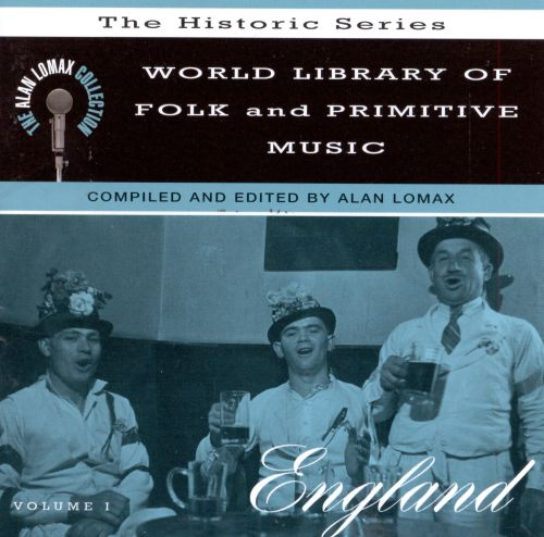 World Library of Folk and Primitive Music, Vol. 1: England