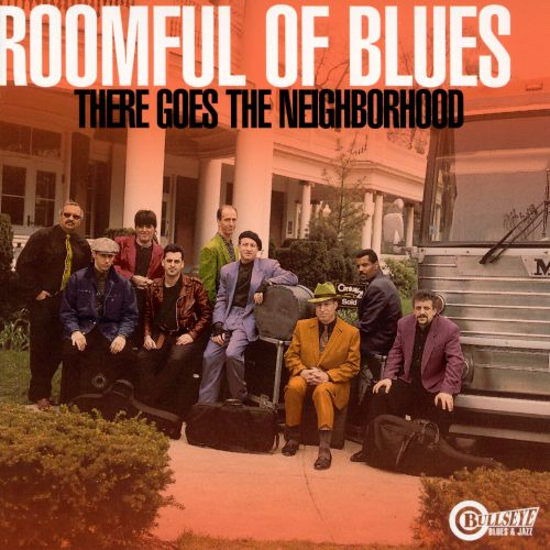 There Goes The Neighborhood Roomful Of Blues Songs