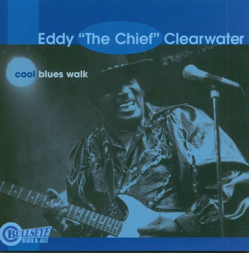 897ba5cff63f Cool Blues Walk - Eddy Clearwater