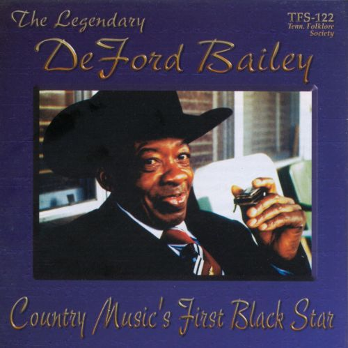 The Legendary DeFord Bailey: Country Music's First Black Star