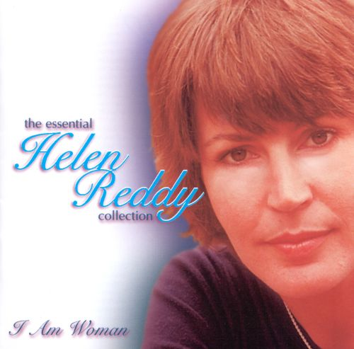 I Am Woman: The Essential Helen Reddy Collection