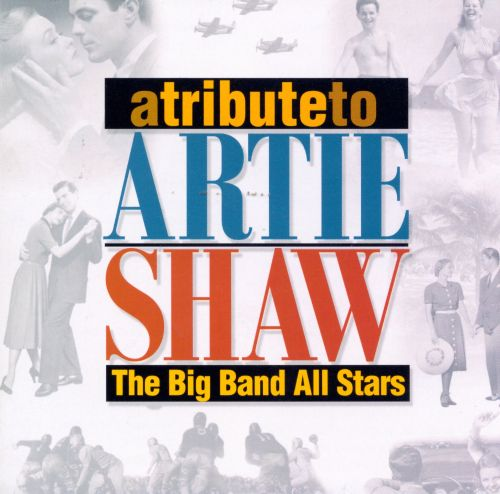 A Tribute to Artie Shaw