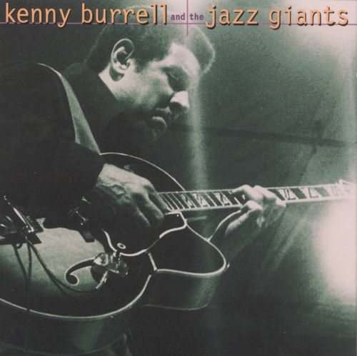 Kenny Burrell and the Jazz Giants