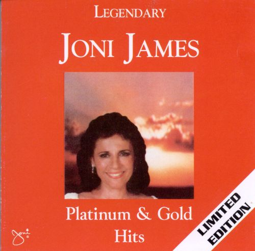 Legendary Joni James: Platinum & Gold Hits