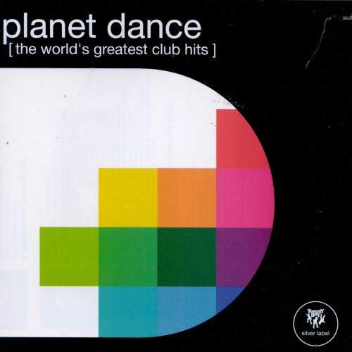 Planet Dance: The World's Greatest Club Hits
