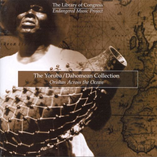 The Yoruba/Dahomean Collection: Orishas Across the Ocean