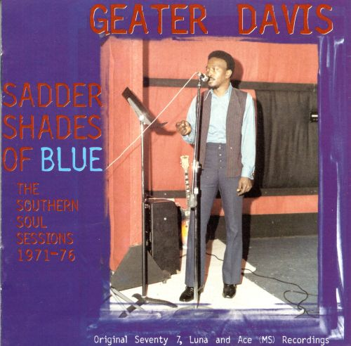 Sadder Shades of Blue: The Southern Soul Sessions 1971-76
