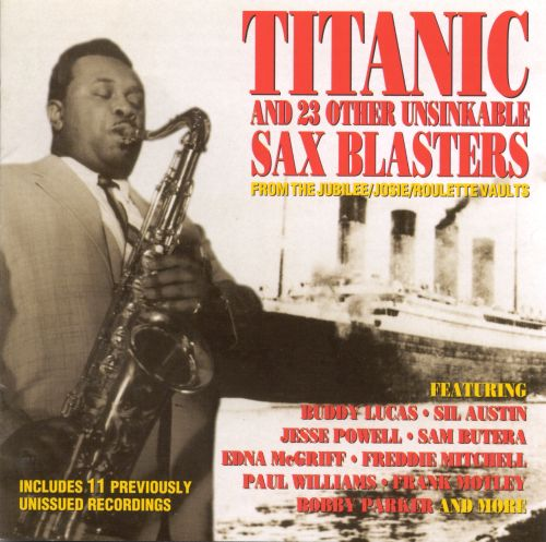Titanic and 23 Other Unsinkable Sax Blasters