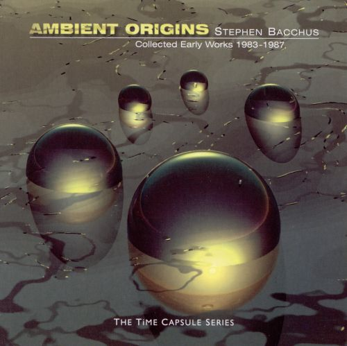 Ambient Origins: Collected Early Works 1983-1987