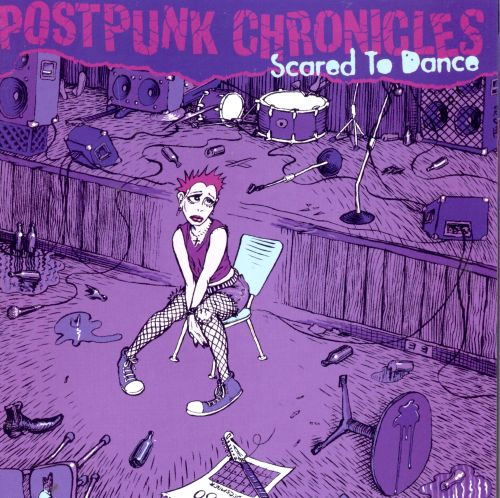 Postpunk Chronicles: Scared to Dance