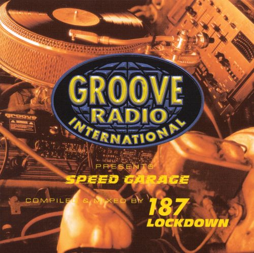 Groove Radio International Presents: Speed Garage