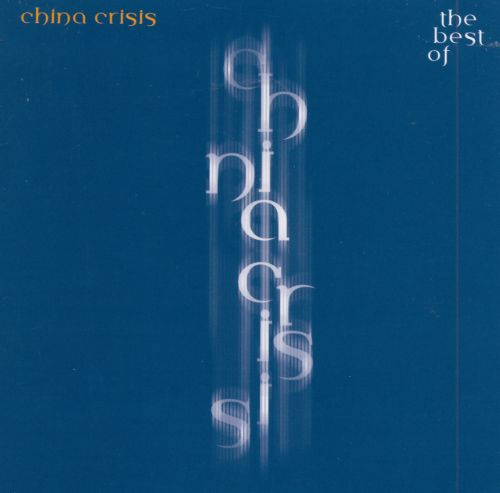 The Best of China Crisis