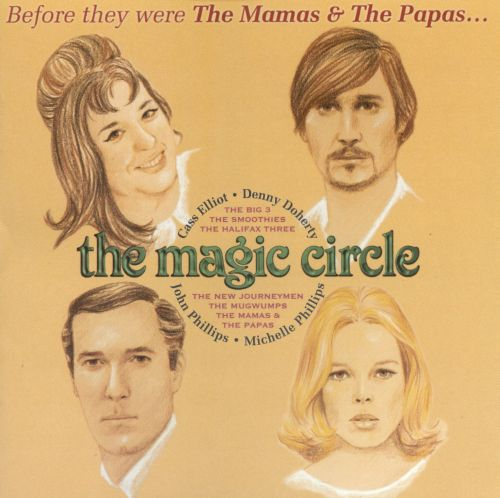 Before They Were the Mamas & the Papas...The Magic Circle
