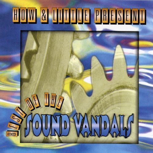 The Best of How & Little: Sound Vandals