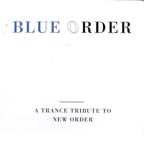 Blue Order: A Trance Tribute to New Order