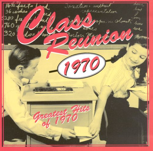 Class Reunion 1970: Greatest Hits of 1970