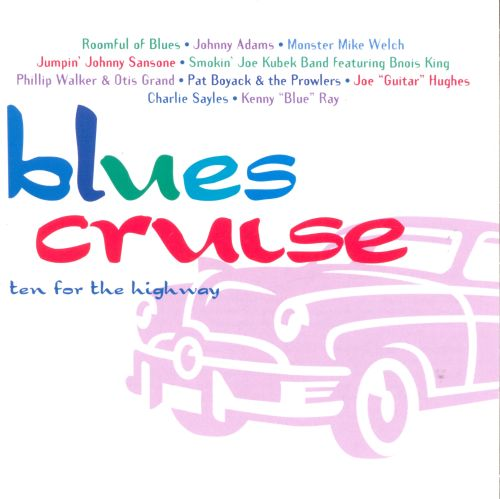 Blues Cruise: Ten for the Highway