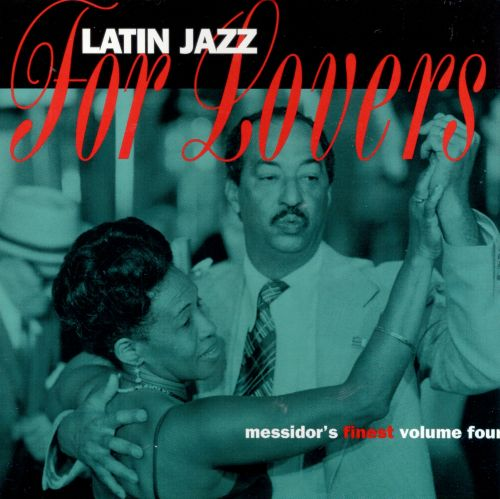 Latin Jazz for Lovers: Messidor's Finest, Vol. 4