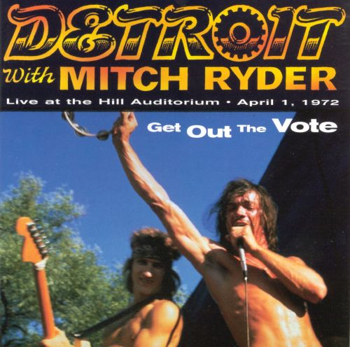 Get Out the Vote: Live at the Hill Auditorium -- April 1, 1972