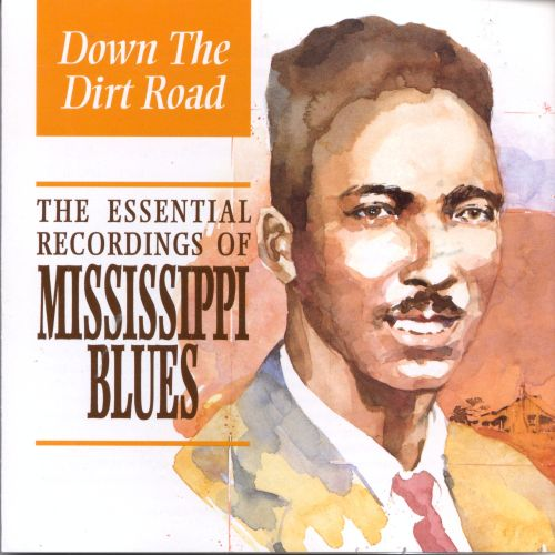 Down the Dirt Road: Essential Mississippi