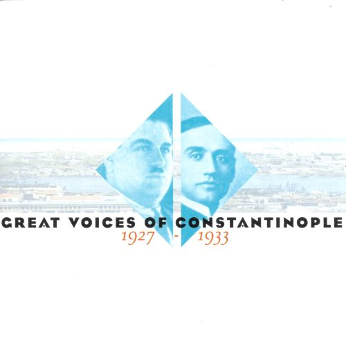 Great Voices of Constantinople: 1927-1933