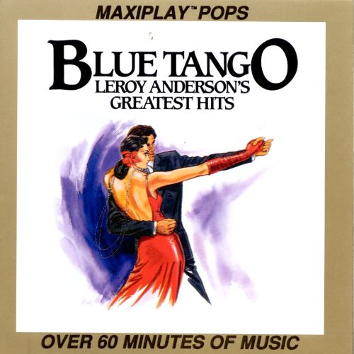 Blue Tango: Leroy Anderson's Greatest Hits