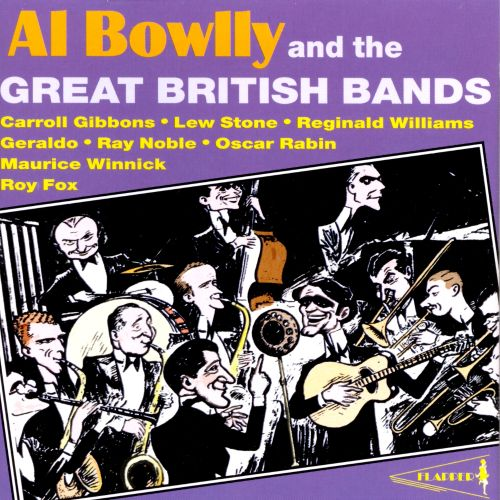 Al Bowlly and the Great British Bands