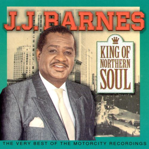 King of Northern Soul: The Very Best of J.J. Barnes