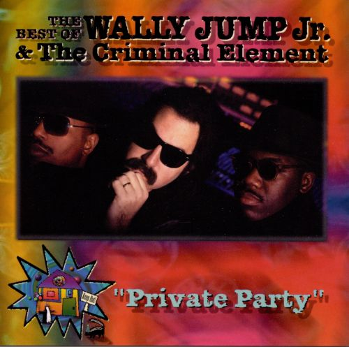 The Best of Wally Jump, Jr.: Private Party