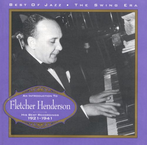 Introduction to Fletcher Henderson: His Best Recordings 1921-1941