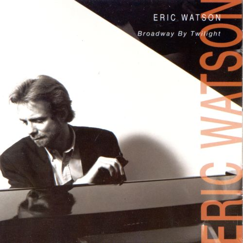 Broadway by Twilight - Eric Watson | Songs, Reviews, Credits