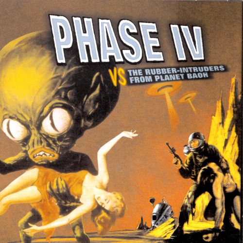 Phase IV Vs. The Rubber Intruders from the Planet Baoh