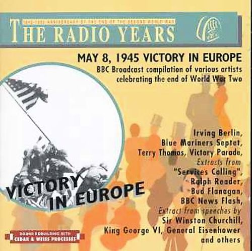 Victory in Europe: The Radio Years