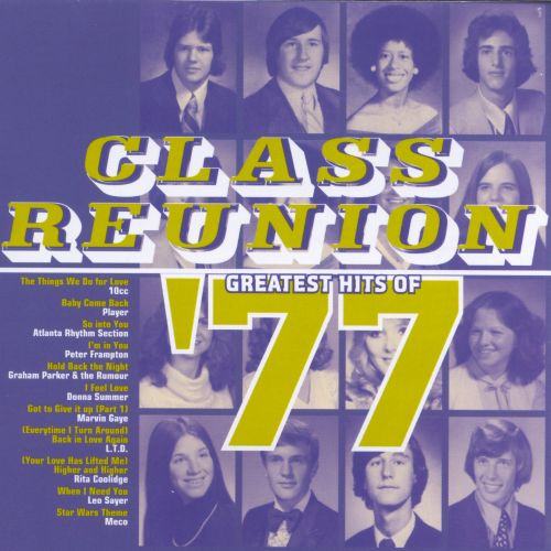 Class Reunion: The Greatest Hits of 1977