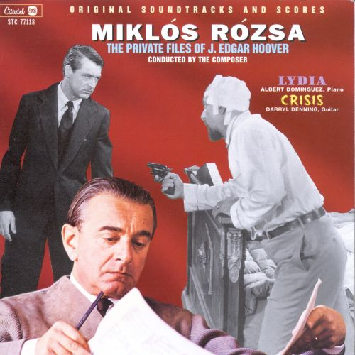 Miklós Rózsa: The Private Files of J. Edgar Hoover; Lydia; Crisis